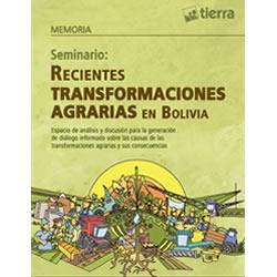 Memoria del Seminario Recientes transformaciones agrarias en BolivIa