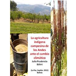 La agricultura indígena campesina de los Andes ante el cambio climático