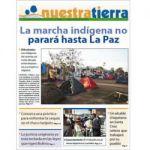 Periódico Nuestra Tierra Nº 2: La marcha indígena no parara hasta La Paz