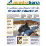 Periódico Nuestra Tierra Nº 5: Cuestionan el modelo de desarrollo extractivista