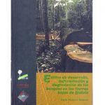 Estilos de desarrollo deforestación y degradación de los bosques en las tierras bajas de Bolivia