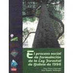 El proceso social de formulación de la Ley Forestal de Bolivia de 1996