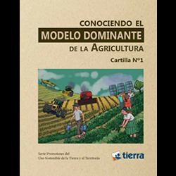 Conociendo el modelo dominante de la agricultura