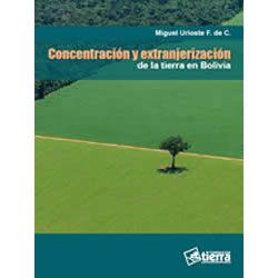 Concentración y extranjerización de la tierra en Bolivia