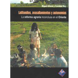 Latifundios, Avasallamiento y Autonomias. La reforma agraria inconclusa en el Oriente