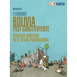 Memoria II Seminario Bolivia Post-Constituyente Derechos indígenas en el Estado Plurinacional