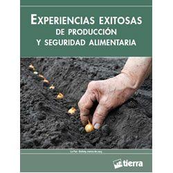 Experiencias exitosas de producción y seguridad alimentaria