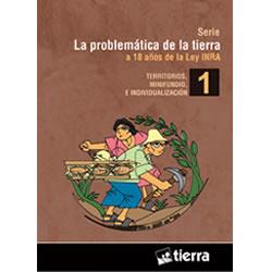 Serie: La problemática de la tierra a 18 años de la Ley INRA. Territorios, minifundio e individualización