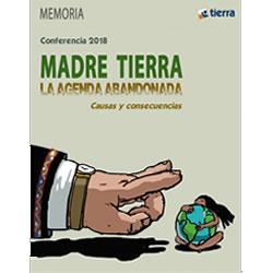 Memoria. Conferencia: Madre tierra, la agenda abandonada. Causas y consecuencias