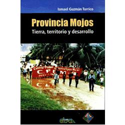 Provincia Mojos. Tierra territorio y desarrollo