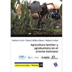 Agricultura familiar y agrobussinnes en el oriente boliviano