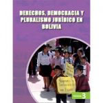 Derechos, democracia y pluralismo jurídico en Bolivia