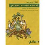 INFORME 2012: ¿Comer de nuestra tierra?  Estudios de caso sobre tierra y producción de alimentos en Bolivia