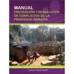 Manual. Prevención y resolución de conflicto de la propiedad agraria