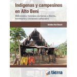 Indígenas y Campesinos en Alto Beni. Diferentes visiones en torno a tierra, territorio y recursos naturales