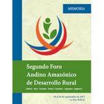 Memoria: Segundo Foro Andino Amazónico de Desarrollo Rural