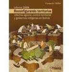 INFORME 2009: Reconfigurando territorios, reforma agraria, control territorial y gobiernos indígenas en Bolivia