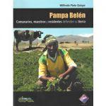 Pampa Belén. Comunarios, maestros y residentes defienden su tierra
