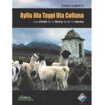 Ayllu Jila Taypi Uta Collana una visión de la tierra desde la norma