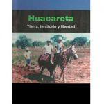 Huacareta. Tierra, territorio y libertad
