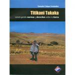 Titikani Takaka. Construyendo normas y derechos sobre la tierra