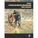 Bolivia: La Reforma Agraria abandonada. Valles y Altiplano