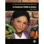 12 años promoviendo el desarrollo rural. La Fundación TIERRA en Bolivia 1991 - 2003